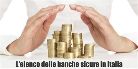 elenco delle banche italiane l elenco delle banche sicure in italia come scegliere la