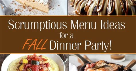 Come With Me Fall Dinner The Look by Fall Dinner Menu Ideas Ideas For Throwing A Fall