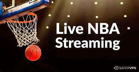 Wach Mba Live On Xfinity On Line by Basketball Nba Anywhere Safervpn