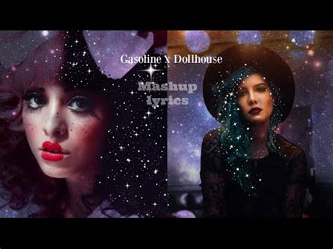 gasoline and dollhouse melanie martinez halsey dollhouse gasoline mashup