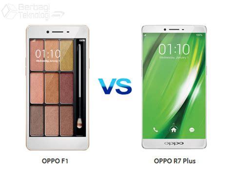 Gambar Dan Handphone Oppo F1 perbandingan spesifikasi harga oppo f1 dan oppo r7 plus