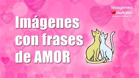 imagenes con frases de amor super cool 10 im 225 genes con frases amor s 250 per rom 225 nticas para
