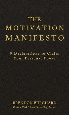 power a manifesto books the motivation manifesto 9 declarations to claim your