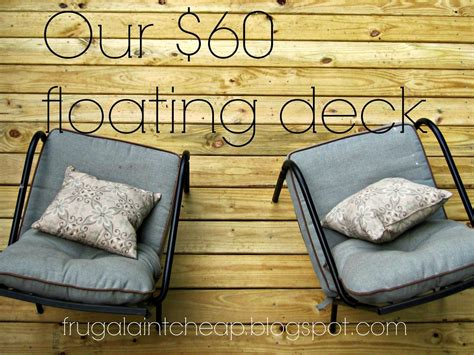 frugal aint cheap diy floating deck  cost projects