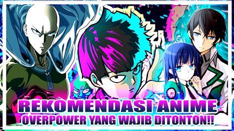 anime overpower dimana mc kuat  awal youtube