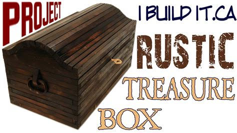 rustic treasure box youtube