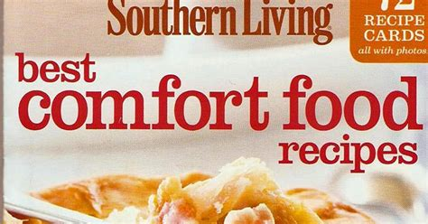 Best Comfort Foods by The Iowa Southern Living Best Comfort Food Recipes