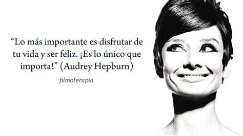 se filmer everything everything audrey hepburn frases lo mas importante everything