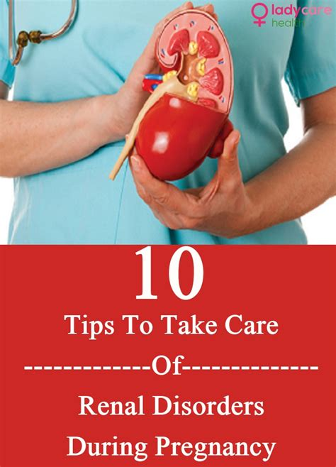 tips on viginal taking care 10 tips to take care of renal disorders during pregnancy