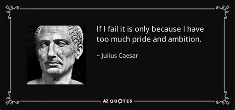 julius caesar themes ambition julius caesar quote if i fail it is only because i have