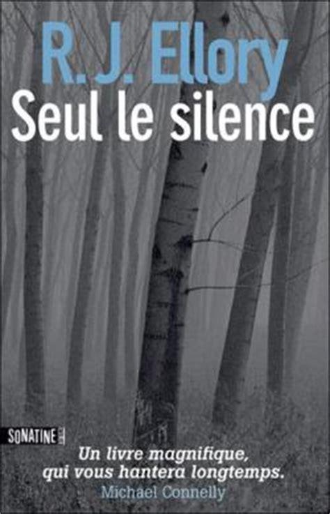 libro le silence et la 97 seul le silence r j ellory babelio
