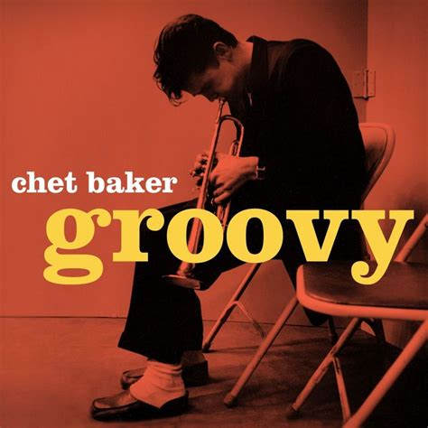 chet baker my album chet baker groovy not now album jazz