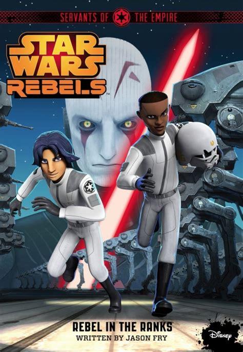 star wars rebels servants star wars rebels tome 6 des rebelles dans les rangs livraddict