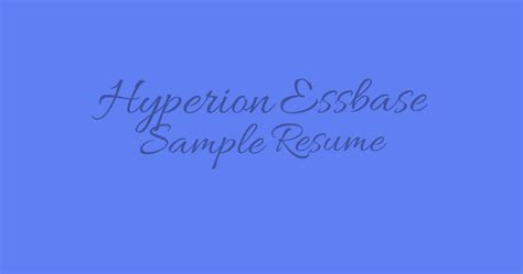 Hyperion Administrator by Hyperion Essbase Sle Resume