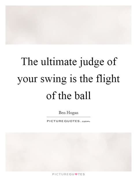 swing quotation ben quotes sayings 46 quotations
