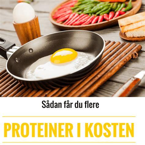 protein 7 7 g dl s 229 dan f 229 r du flere proteiner i din kost
