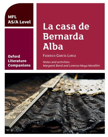 oxford literature companions la casa de bernarda alba study guide for as a level spanish set