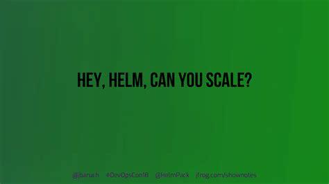 hey helm   scale