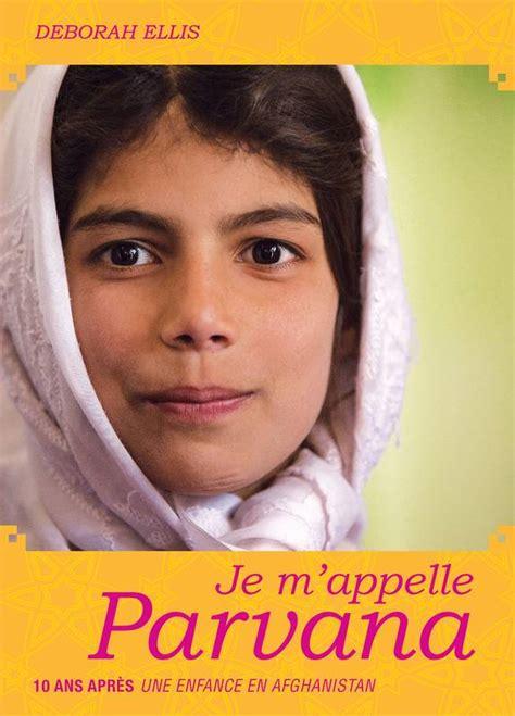 1443168521 parvana une enfance en afghanistan livre parvana tome 4 je m appelle parvana dix ans
