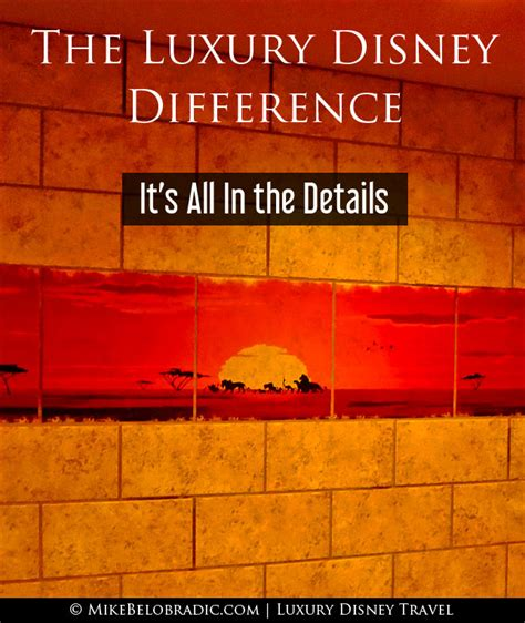 Its All In The Details by Mike Belobradic The Luxury Disney Difference It S All In