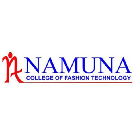 Fashion Institute Of Technology Mba by Namuna College Of Fashion Technology Ncft Basbari