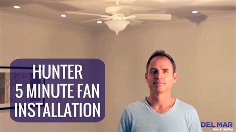 hunter 5 minute fan hunter five minute ceiling fan installation youtube