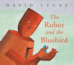 the robot and the 1842707329 the robot and the bluebird david lucas