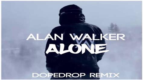 alan walker alone remix alan walker alone dopedrop remix youtube