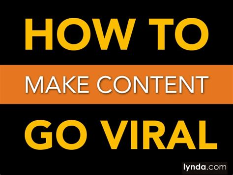 the six things that make stories go viral will amaze and how to make content go viral