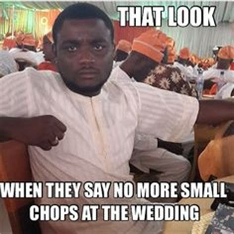 Naija Memes - 1000 images about memes for nigerian weddings on