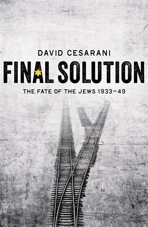 libro final solution the fate final solution by david cesarani