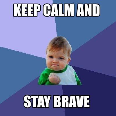 Remain Calm Meme - remain calm meme 28 images 25 best memes about remain