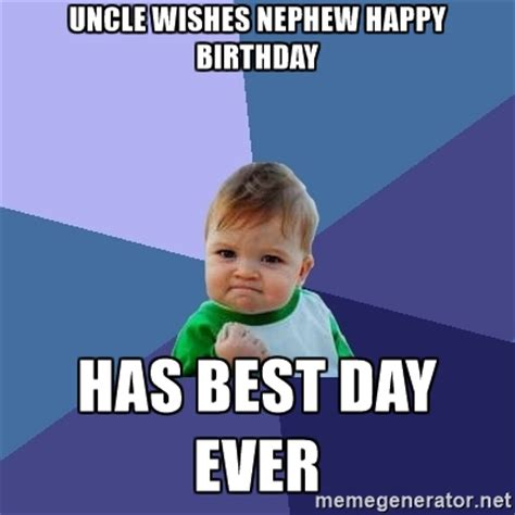 My Birthday Meme - birthday memes for my nephew 2happybirthday