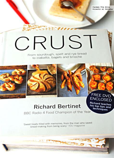 libro masas madre sourdough crust de la masa madre al brioche libro de cocina de richard bertinet