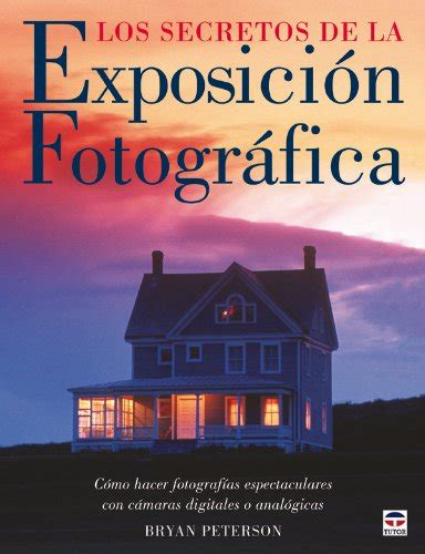 libro secretos a contraluz leer libro los secretos de la exposici 243 n fotogr 225 fica descargar libroslandia
