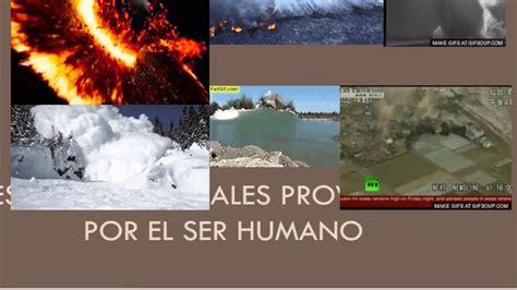 desastres de humanos los errores desastres naturales provocados por el ser humano