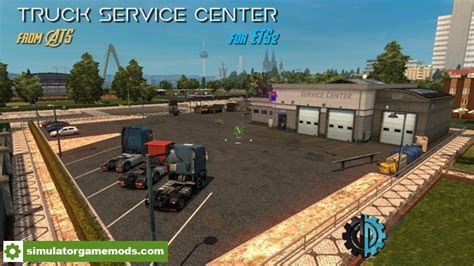 mod game center ets 2 truck service center mod v1 4 1 27 x simulator