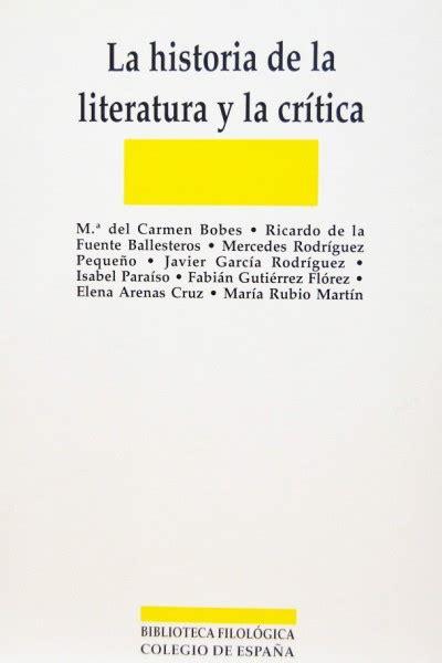 ediciones colihue cr 237 tica de la raz la literatura y la vida la historia de la literatura y la cr 205 tica editorial