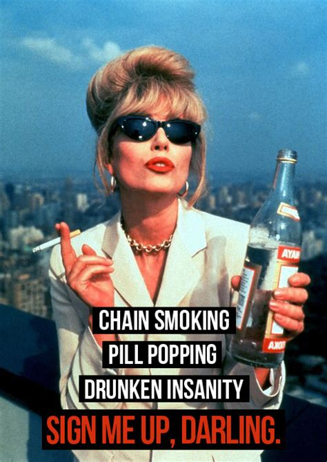 Absolutely Fabulous Fabsugar Want Need 40 by Patsy Ab Fab Quotes Quotesgram
