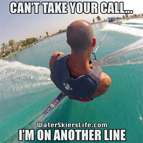 Water Meme - a water skier s life water skiing memes the best of