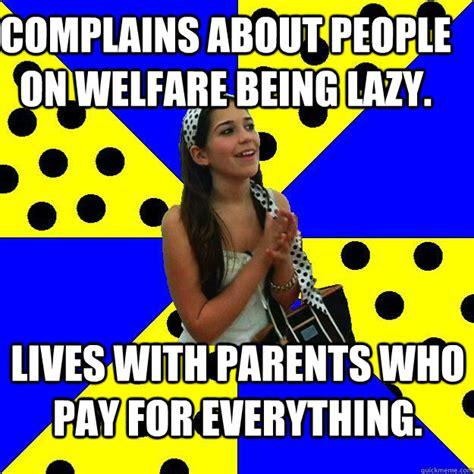 Lazy People Memes - people on welfare