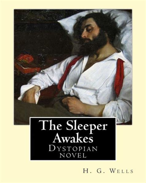 libro the sleeper awakes the sleeper awakes by h g wells the sleeper awakes is a dystopian novel by h g wells