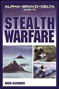 alpha guide books alpha bravo delta guide to stealth warfare david