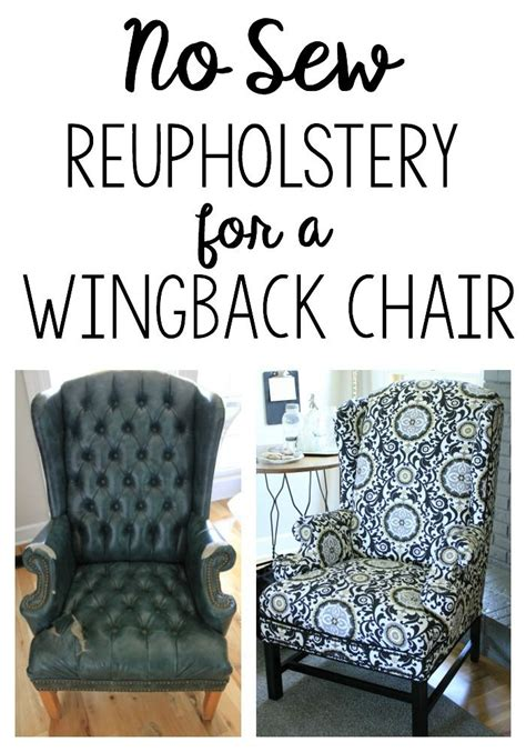 how to reupholster a armchair reupholstering a wingback chair a no sew method