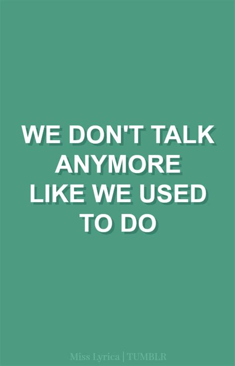 5 Donts When Talking by We Don T Talk Anymore Edits