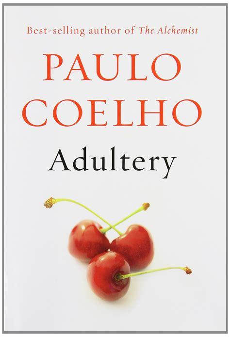 adultrey by paulo coelho a review eat tweet work smirk