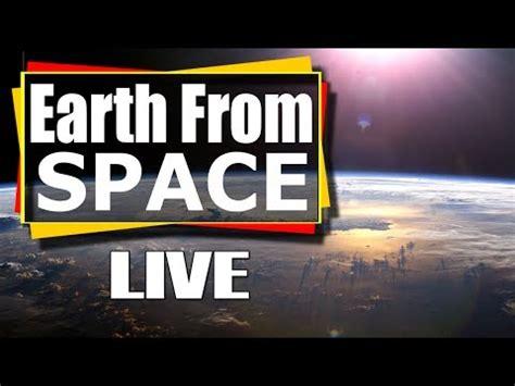 nasa live nasa live earth from space live feed nasa