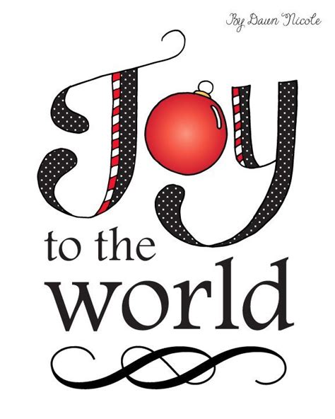 printable version of joy to the world joy to the world printable dawn nicole designs 174