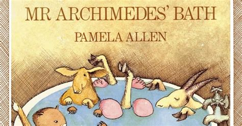 mr archimedes bath picture momo celebrating time to read mr archimedes bath by pamela allen