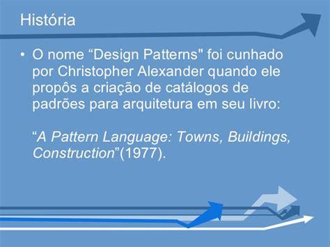 a pattern language towns buildings padr 245 es de design orientado a objetos